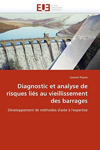 Diagnostic et analyse de risques liés au vieillissement des barrages par Laurent Peyras