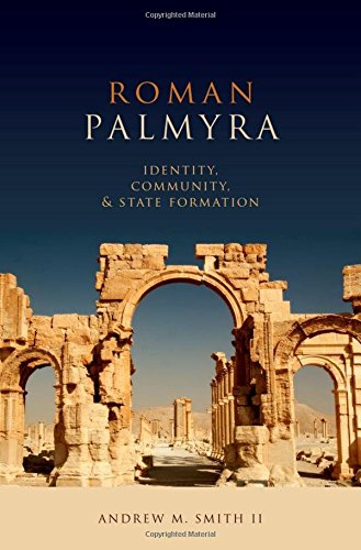 Roman Palmyra: Identity, Community, and State Formation