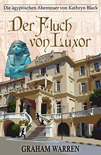 Der Fluch von Luxor (Die ägyptischen Abenteuer von Kathryn Black 1) -