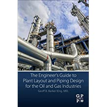Engineer's Guide to Plant Layout and Piping Design for the O