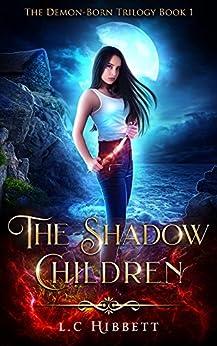 The Shadow Children (The Demon-Born Trilogy Book 1) by [Hibbett, L.C.]