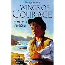 Children's Classics and Modern Classics: Wings Of Courage by Philippa Pearce (1998-05-13)