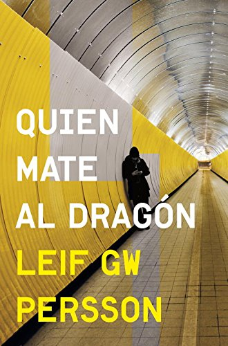 Quien Mate Al Dragon (NOVELA DE INTRIGA)