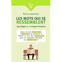 Les mots qui se ressemblent: 250 pièges de la langue française