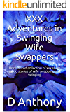 XXX Adventures in Swinging Wife Swappers: Uncensored collection of  xxx short taboo stories of wife swapping and swinging