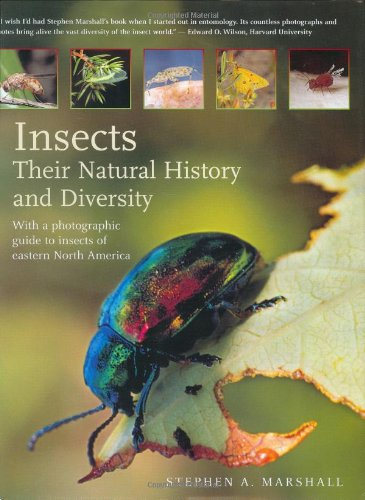 Insects: Their Natural History and Diversity: A Photographic Guide to Insects of Eastern North America por Stephen A. Marshall