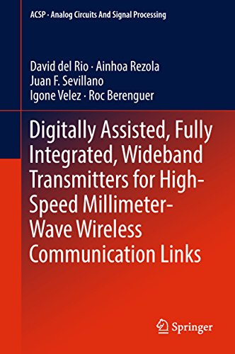 Digitally Assisted, Fully Integrated, Wideband Transmitters for High-Speed Millimeter-Wave Wireless Communication Links (Analog Circuits and Signal Processing) (English Edition) Wireless Sensor Transmitter