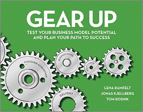 Gear Up: Test Your Business Model Potential and Plan Your Path to Success by Lena Ramfelt (11-Apr-2014) Paperback