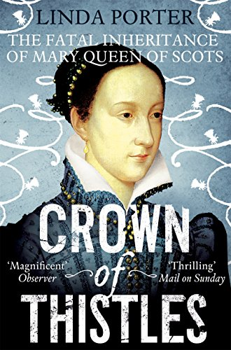 Crown of Thistles: The Fatal Inheritance of Mary Queen of Scots (English Edition) Irish Thistle
