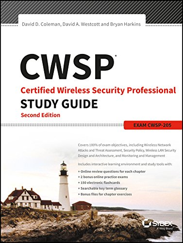 CWSP Certified Wireless Security Professional Study Guide, 2ed: Exam CWSP-205