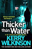 Thicker Than Water (Jessica Daniel : Season One - Book 6) by Kerry Wilkinson