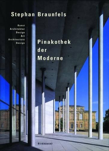 Stefan Braunfels - Pinakothek der Moderne. Kunst, Architektur, Design / Art, Architecture, Design