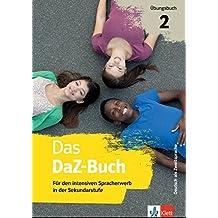 Das DaZ-Buch - Übungsbuch 2: Für den intensiven Spracherwerb in der Sekundarstufe