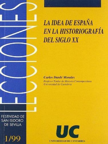La idea de España en la historiografía del siglo XX (Florilogio)