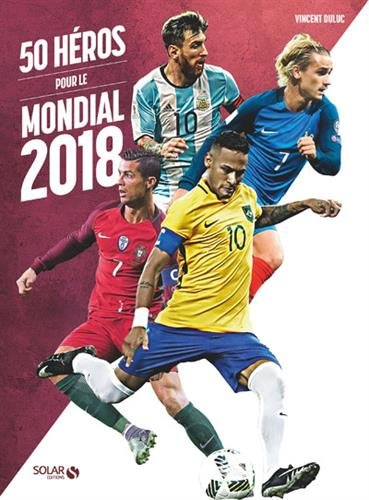 50 héros pour le Mondial 2018