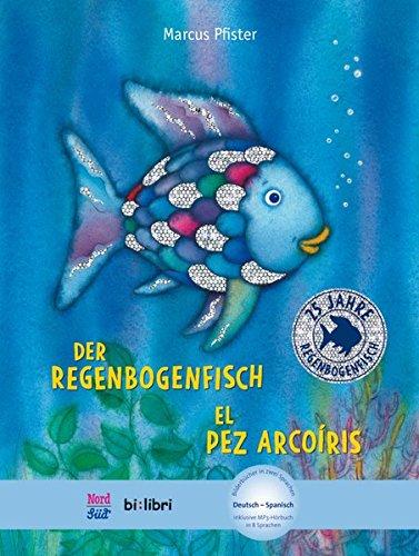 Der Regenbogenfisch: Kinderbuch Deutsch-Spanisch mit MP3-Hörbuch zum Herunterladen