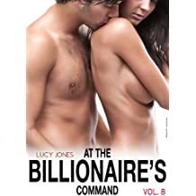 At the Billionaire's Command - Vol. 8