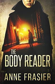 The Body Reader by [Frasier, Anne]