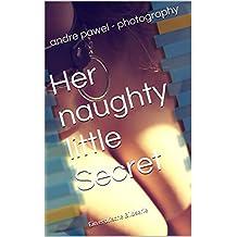 Her naughty little Secret: Ein erotische Bildserie
