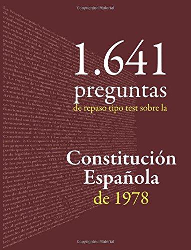 Constitución Española: 1.641 preguntas tipo test de repaso: Cuaderno de apoyo al estudio de la Carta Magna o preparación de oposiciones por Isabel Larrondo Heras