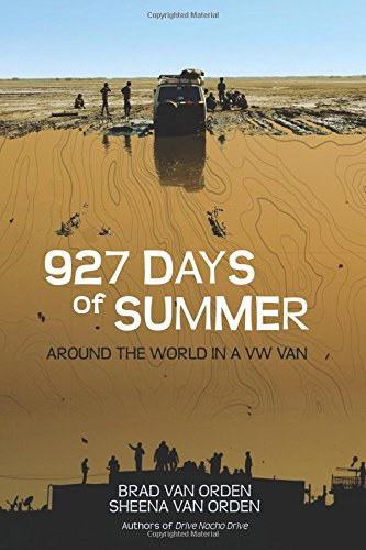 927 Days of Summer: Around the World in a VW Van: Volume 2 (Drive Nacho Drive)