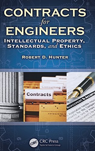 Contracts for Engineers: Intellectual Property, Standards, and Ethics 1st edition by Hunter, Robert D. (2011) Hardcover
