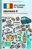 Roumanie Carnet de Voyage: Journal de bord avec guide pour enfants. Livre de suivis des enregistrements pour l'écriture, dessiner, faire part de la gratitude. Souvenirs d'activités vacances...