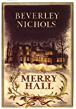 Merry Hall (Beverley Nichols Trilogy) (Merry Hall Trilogy)