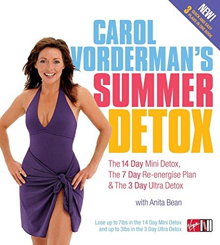 (Carol Vorderman's Summer Detox: The 14 day mini detox, the 7 day re-energise plan & the 3 day ultra detox)