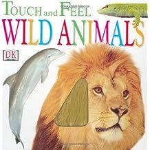 Wild Animals (Touch & Feel)