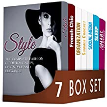 Style 7 in 1 Box Set: The Complete Fashion Guide to Beauty, Chic Style and Elegance, French Chic, Organization, Crochet, Social Media, Sleep, Smart Wardrobe (English Edition)