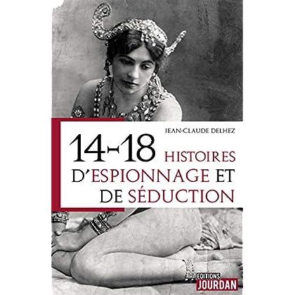 14-18 : Histoires d'espionnage et de séduction