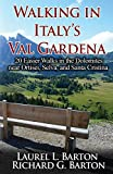 Walking in Italy's Val Gardena: 20 Easier Walks in the Dolomites near Ortisei, Selva, and Santa Cristina [Lingua Inglese]