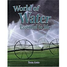 World of Water: Essential to Life (Rocks, Minerals, and Resources) by Rona Arato (2004-11-30)