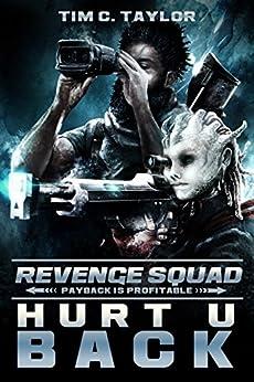 Hurt U Back (Revenge Squad Book 1) by [Taylor, Tim C.]