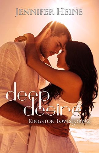 Deep Desire (Kingston Lovestory 2) von [Heine, Jennifer]