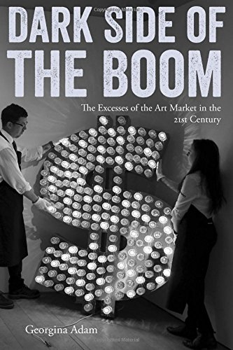 Dark Side of the Boom: The Excesses of the Art Market in the 21st Century thumbnail