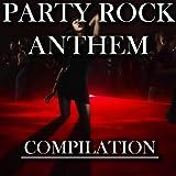 Party Rock Anthem Compilation