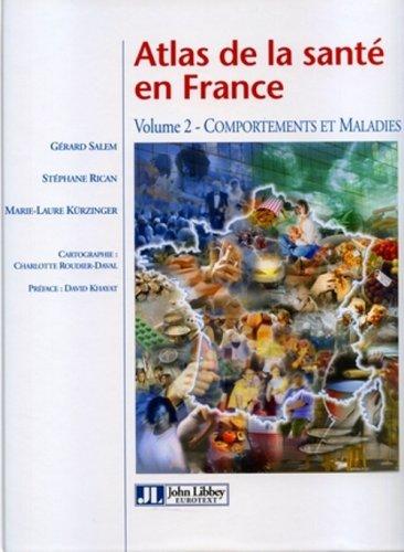 Atlas de la santé en France - Volume 2: Comportements et maladies