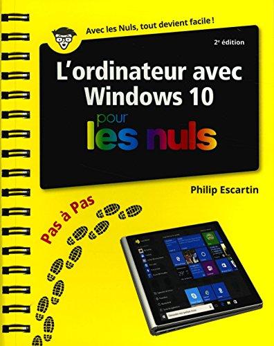 L'Ordinateur pour les Nuls Pas à Pas, 3e édition par Philip ESCARTIN