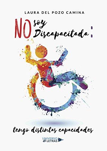 No soy discapacitada por Laura del Pozo Camina