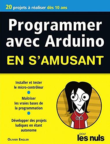 Programmer avec Arduino en s'amusant pour les nuls par From First Interactive