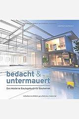 bedacht & untermauert: Das moderne Bautagebuch für Bauherren Taschenbuch