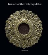 Treasure of Saint-Sepulchre: Presents from the Royal European Courts to Jersualem