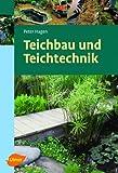 Teichbau und Teichtechnik (Ulmer Taschenbücher)