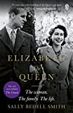 Elizabeth the Queen: The real story behind The Crown (English Edition)