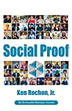 Social Proof: The Who, What, Why, Where, When, and How