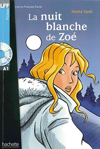 La nuit blanche de Zoé: Lektüre + Audio-CD. Niveau A1