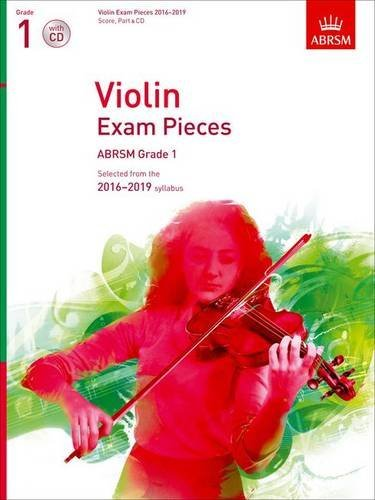 Violin Exam Pieces 2016-2019, ABRSM Grade 1, Score, Part & CD: Selected from the 2016-2019 syllabus (ABRSM Exam Pieces) (July 2, 2015) Sheet music