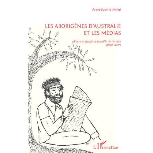 Les Aborigènes d'Australie et les médias: Entre préjugés et bataille de l'image (1990-2007)